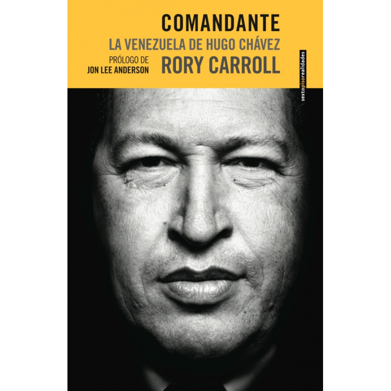Comandante. La Venezuela de Hugo Chávez